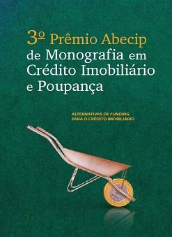 3º Prêmio Abecip de Monografia em Crédito Imobiliário e Poupança - Volume 2