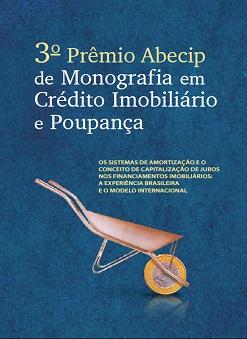 3º Prêmio Abecip de Monografia em Crédito Imobiliário e Poupança - Volume 1